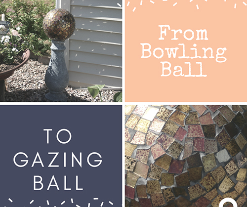 Bowling Ball Gazing Ball Garden Projects